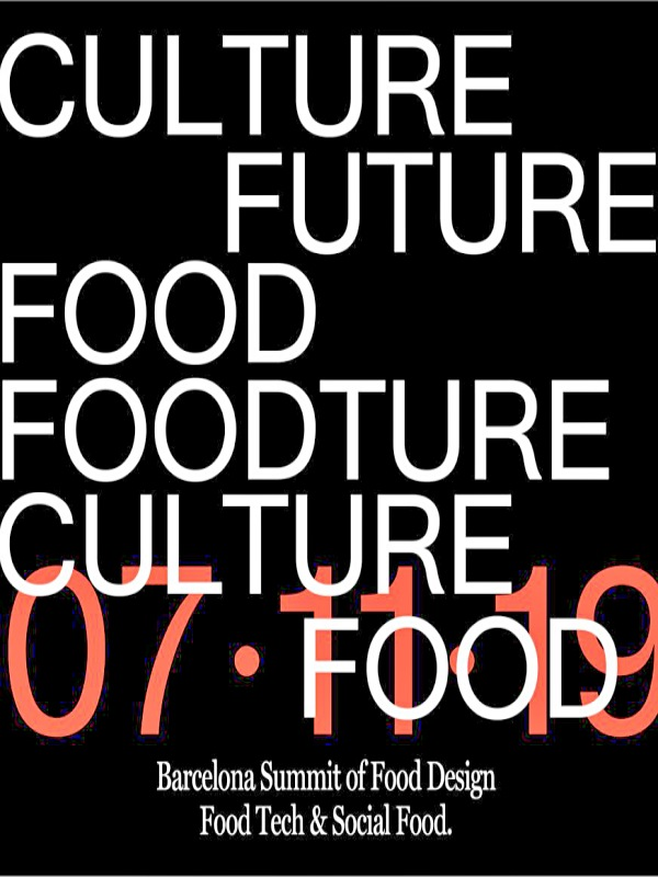 Barcelona. 'Foodture, Summit de Food Design, Food Tech i Social Food'