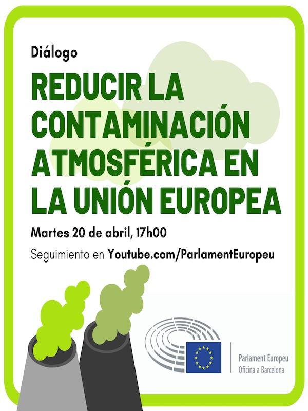 El Parlamento Europeo Oficina de Barcelona organiza: Diálogo 'Reducir la contaminación atmosférica en la Unión Europea'