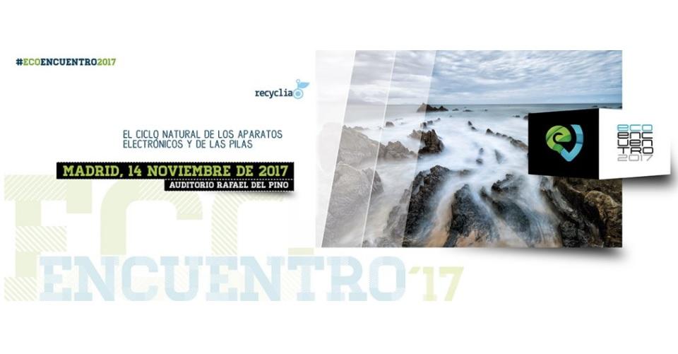 El Ecoencuentro 2017 de Recyclia pivotará sobre la economía circular