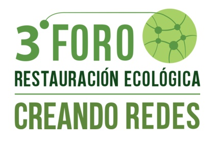 III Foro internacional de Restauración Ecológica Creando Redes