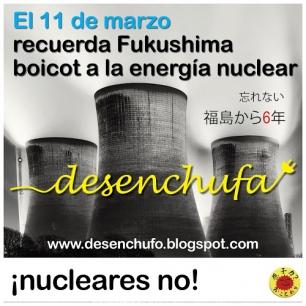 11 de Marzo: Boicot a la energía nuclear con motivo del aniversario de la catástrofe de Fukushima