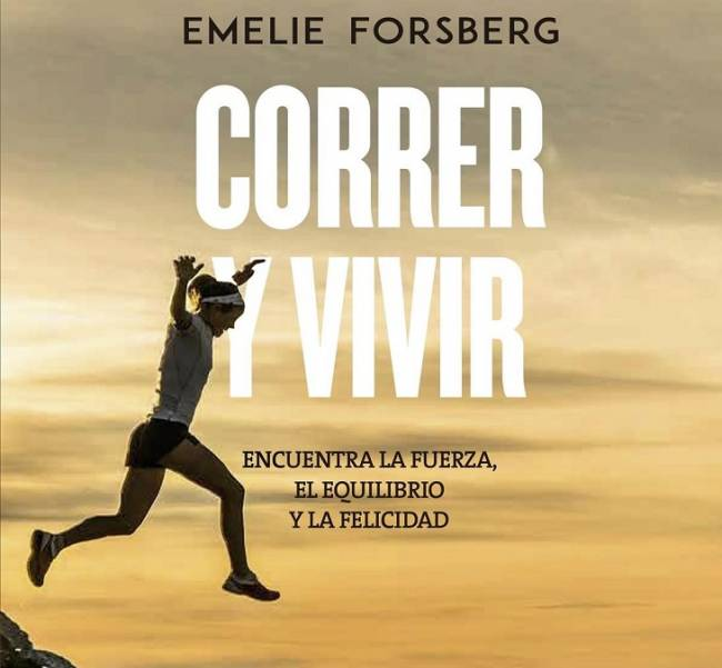 Emelie Forsberg escribe 'Correr y Vivir', las claves del skyrunning y consejos para una vida sana